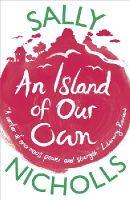Nicholls, Sally - An Island of Our Own - 9781407124339 - KAK0006448