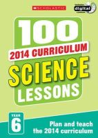 Hollin, Paul; Hibbard, Clifford; Rugg, Tom - 100 Science Lessons: Year 6 - 9781407127705 - V9781407127705