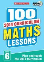 Tibbatts, Sonia; Clissold, Caroline; Davis, John - 100 Maths Lessons: Year 6 - 9781407127767 - V9781407127767
