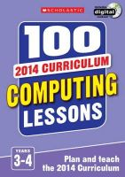 ROSS  ZOE - 100 COMPUTING LESSON2014 7 9 - 9781407128573 - V9781407128573
