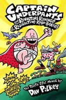 Pilkey, Dav - Captain Underpants and the Revolting Revenge of the Radioactive Robo-boxers - 9781407134680 - 9781407134680