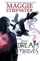 Maggie Stiefvater - The Dream Thieves (Raven Cycle, #2) - 9781407136622 - V9781407136622