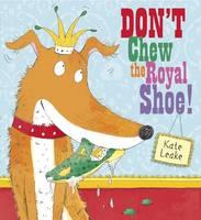 Leake, Kate - Don't Chew the Royal Shoe - 9781407139357 - V9781407139357