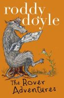 Doyle, Roddy - Roddy Doyle Bind-up: The Giggler Treatment, Rover Saves Christmas, The Meanwhile Adventures (NE) - 9781407144825 - 9781407144825