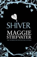 Stiefvater, Maggie - Shiver (Wolves of Mercy Falls 1) - 9781407145761 - V9781407145761