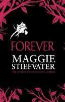 Stiefvater, Maggie - Forever (Wolves of Mercy Falls 3) - 9781407145785 - V9781407145785