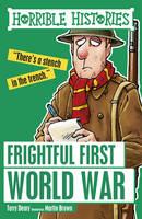 Deary, Terry, Brown, Martin - Frightful First World War (Horrible Histories) - 9781407163888 - 9781407163888