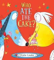 Leake, Kate - Who Ate the Cake? - 9781407164328 - V9781407164328