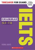 Davis, Fiona - Grammar for IELTS (Timesaver) - 9781407169750 - V9781407169750