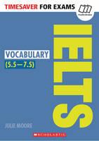Moore, Julie - Vocabulary for IELTS (Timesaver) - 9781407169767 - V9781407169767