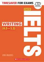 Marks, Jon, Moore, Julie - IELTS Starter - Writing (Timesaver for Exams) - 9781407169781 - V9781407169781