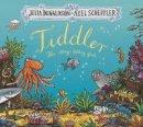 Donaldson, Julia - Tiddler Gift-ed - 9781407170671 - V9781407170671