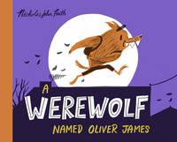 Frith, Nicholas John - A Werewolf Named Oliver James - 9781407171975 - V9781407171975