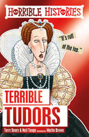 Deary, Terry, Tonge, Neil - Terrible Tudors (Horrible Histories) - 9781407178677 - V9781407178677