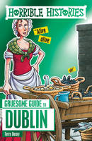 Deary, Terry - Horrible Histories Gruesome Guides: Dublin - 9781407180564 - KEX0298518