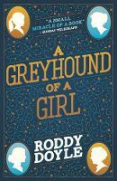 Doyle, Roddy - A Greyhound of a Girl - 9781407180977 - V9781407180977