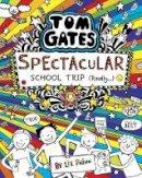 Pichon, Liz - Tom Gates: Spectacular School Trip (Really.) - 9781407186733 - 9781407186733