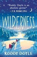 Roddy Doyle - Wilderness - 9781407189017 - 9781407189017