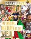 Terry Deary - Horrible History of the World (Horrible Histories) - 9781407191713 - 9781407191713