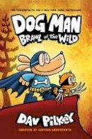 Dav Pilkey - Dog Man: Brawl of the Wild: From the Creator of Captain Underpants (Dog Man #6) - 9781407191942 - 9781407191942