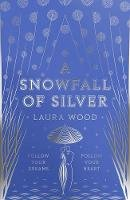 Wood, Laura - A Snowfall of Silver - 9781407192413 - 9781407192413