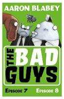 Blabey, Aaron - The Bad Guys: Episode 7&8 - 9781407193380 - 9781407193380