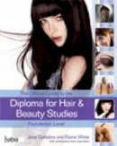 Goldsbro, Jane, White, Elaine - The Official Guide to the Diploma in Hair and Beauty at Foundation Level - 9781408017982 - V9781408017982