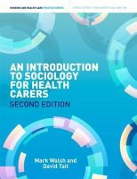 Walsh, Mark - Introduction to Sociology for Health Carers - 9781408075050 - V9781408075050