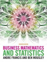 Francis, Andre, Mousley, Ben - Business Mathematics and Statistics - 9781408083154 - 9781408083154