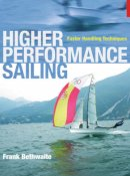 Bethwaite, Frank - Higher Performance Sailing: Faster Handling Techniques - 9781408101261 - V9781408101261