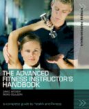 Archer, David - Advanced Fitness Instructor's Handbook (Fitness Professionals) - 9781408101469 - V9781408101469
