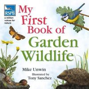 Mike Unwin - Rspb My First Book of Garden Wildlife - 9781408104576 - 9781408104576