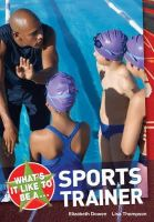 Elizabeth Dowen - What's It Like to Be a Sports Trainer? - 9781408105139 - V9781408105139