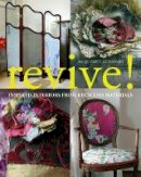 Mulvaney, Jacqueline - Revive!: Inspired Interiors from Recycled Materials - 9781408106273 - V9781408106273