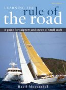 Mosenthal, Basil - Learning the Rule of the Road: A Guide for the Skippers and Crew of Small Craft - 9781408106334 - V9781408106334