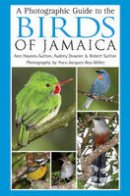 Downer, Audrey, Haynes-Sutton, Ann, Sutton, Robert - A Photographic Guide to the Birds of Jamaica - 9781408107430 - V9781408107430