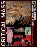 Noyce, Richard - Critical Mass: Printmaking Beyond the Edge - 9781408109397 - V9781408109397