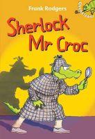 Rodgers, Frank - Sherlock Mr Croc (Chameleons) - 9781408109465 - V9781408109465