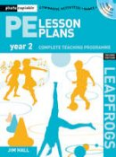 Jim Hall - Pe Lesson Plans Year 2 (Leapfrogs) - 9781408109953 - V9781408109953