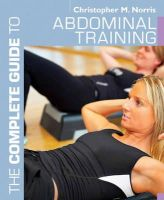 ChristopherM Norris - Complete Guide to Abdominal Training - 9781408110218 - V9781408110218