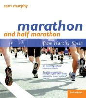 Murphy, Sam - Marathon and Half Marathon: From Start to Finish - 9781408112823 - V9781408112823