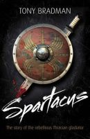 Bradman, Tony - Spartacus: The Story of the Rebellious Thracian Gladiator (Lives in Action) - 9781408113356 - V9781408113356