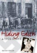 Kathy Kacer - Hiding Edith - 9781408113653 - V9781408113653