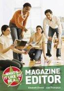 Elizabeth Dowen, Lisa Thompson - What's it Like to be a Magazine Editor? - 9781408114261 - V9781408114261