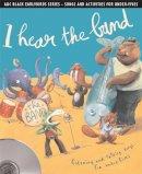 Emily Skinner - I Hear the Band: Listening and Talking Songs for Under-fives (Earlybirds) - 9781408114551 - V9781408114551