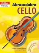 Passchier, Maja - Abracadabra Cello: The Way to Learn Through Songs and Tunes (Abracadabra Strings) - 9781408114629 - V9781408114629
