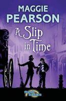 Pearson, Maggie - A Slip in Time (Flashbacks) - 9781408115053 - KOC0009219