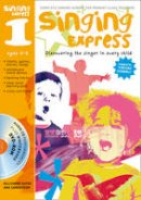 Ana Sanderson, Gillyanne Kayes - Singing Express 1: Complete Singing Scheme for Primary Class Teachers - 9781408115091 - V9781408115091