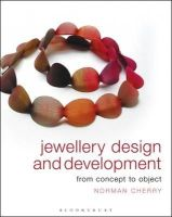 Cherry, Norman - Jewellery Design and Development: From Concept to Object - 9781408124970 - V9781408124970