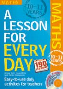 Koll, Hilary - Maths Ages 10-11. by Hilary Koll, Steve Mills (Lesson for Every Day) - 9781408125403 - V9781408125403